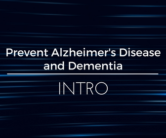 Prevent Alzheimer's Disease and Dementia - Intro