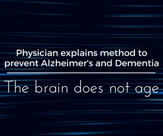 Physician explains method to prevent Alzheimer's and Dementia - The brain does not age