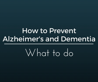 How to Prevent Alzheimer's and Dementia - What to do